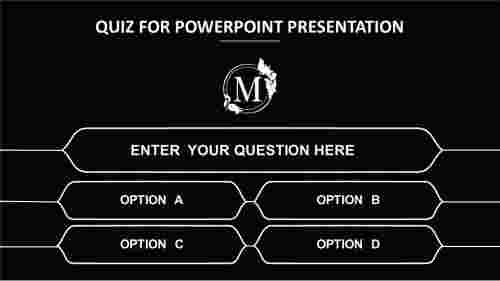 QUIZ FOR POWERPOINT PRESENTATION