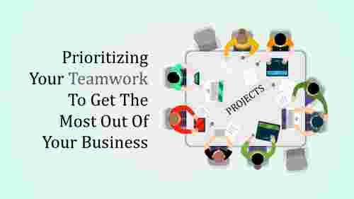 teamwork powerpoint template-Prioritizing Your Teamwork To Get The Most Out Of Your Business