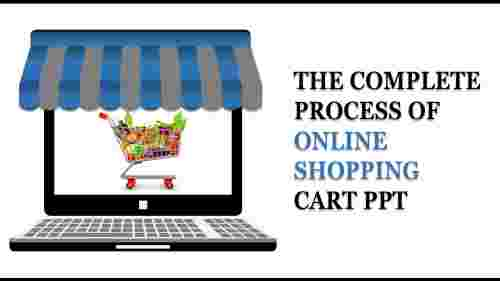 online shopping cart ppt-The Complete Process of ONLINE SHOPPING CART PPT
