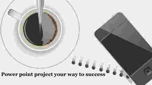 powerpoint project-Power point project -your way to success