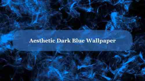 Aesthetic%20Dark%20Blue%20Wallpaper%20Presentation