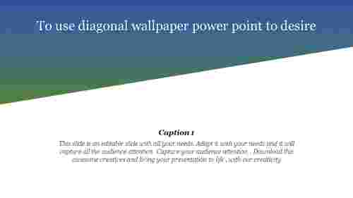 Diagonal wallpaper power point Presentation