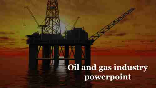 A one noded Oil and gas industry powerpoint