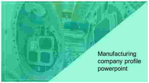 Manufacturing company profile powerpoint