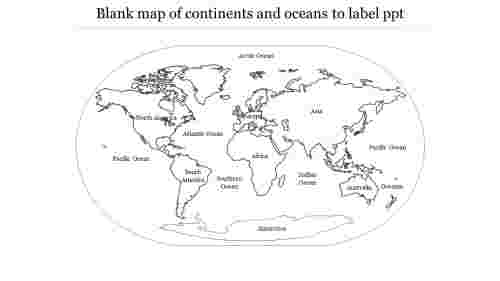 blank map of continents and oceans to label ppt