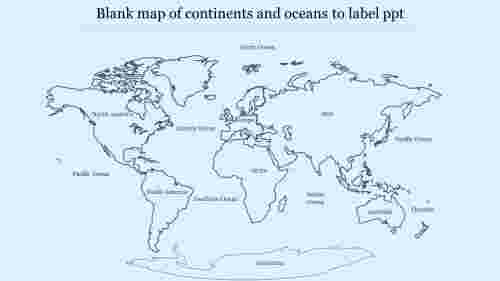 Blank map of continents and oceans to label ppt-style 1