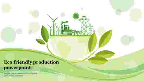 Eco%20friendly%20production%20powerpoint%20slide