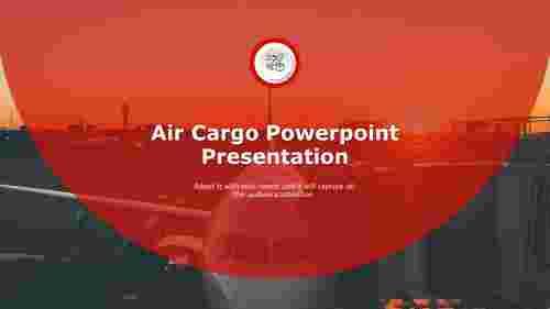 Editable%20Air%20Cargo%20Powerpoint%20presentation