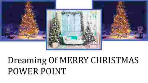 merry Christmas power point-Dreaming Of MERRY CHRISTMAS POWER POINT
